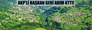Trabzonlular 2 binden fazla imza topladı, AKP'li Başkan geri adım attı!