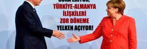 Merkel devri sona eriyor, Türkiye-Almanya ilişkileri zor döneme yelken açıyor!