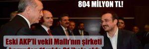 İhalelerin toplam bedeli 804 milyon TL!