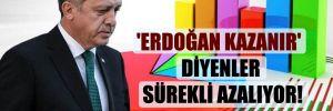 'Erdoğan kazanır' diyenler sürekli azalıyor!
