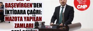 CHP'li Başevirgen'den iktidara çağrı: Mazota yapılan zamları geri çekin!