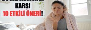 Boğaz ağrısına karşı 10 etkili öneri!