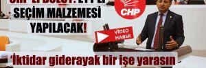 CHP'li Bulut: EYT'li seçim malzemesi yapılacak!
