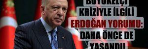 Büyükelçi kriziyle ilgili Erdoğan yorumu: Daha önce de yaşandı!