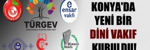 Konya'da yeni bir dini vakıf kuruldu!
