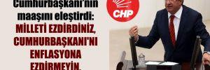 CHP'li Altay Cumhurbaşkanı'nın maaşını eleştirdi: Milleti ezdirdiniz, Cumhurbaşkanı'nı enflasyona ezdirmeyin, çok ayıp!
