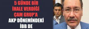 Gökçek'in 5 günde bir ihale verdiği Çam Grup'a AKP dönemindeki İBB de ihale yağdırmış!