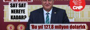 CHP'li Gürer: Sat sat nereye kadar?
