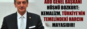 ADD Genel Başkanı Hüsnü Bozkurt: Kemalizm, Türkiye'nin temelindeki harcın mayasıdır!