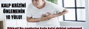 Dikkat! Bu yanlışlar kalp krizi riskini artırıyor!