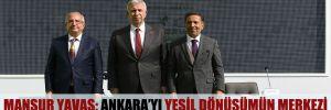 Mansur Yavaş: Ankara'yı yeşil dönüşümün merkezi yapmayı hedefliyoruz