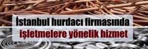 İstanbul hurdacı firmasında işletmelere yönelik hizmet