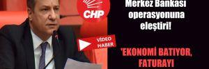 CHP'li Ceylan'dan Merkez Bankası operasyonuna eleştiri! 'Ekonomi batıyor, faturayı 82 milyon ödüyor'