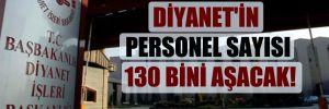 Diyanet'in personel sayısı 130 bini aşacak!