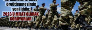 Tarikatların orduda örgütlenmesinde yeni iddia: 2023'ü milat olarak görüyorlar!