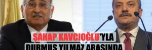Şahap Kavcıoğlu'yla Durmuş Yılmaz arasında 'taşınma' kavgası!