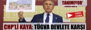 CHP'li Kaya: TÜGVA devlete karşı paralel bir yapılanmadır!