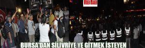 Bursa'dan Silivriye gitmek isteyen grup,polis engeline takıldı