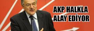 AKP halkla alay ediyor
