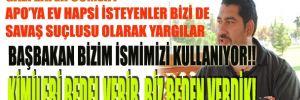 Öcalan'a ev hapsi isteyen bizi de savaş suçlusu olarak yargılar