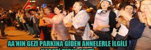 AA'nın Gezi parkına giden annelerle ilgili haberi tepki çekti