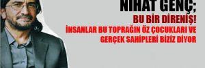 Nihat Genç'ten 10 Kasım yorumu; Bu bir direniş!