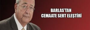 Barlas'tan Cemaate sert eleştiri
