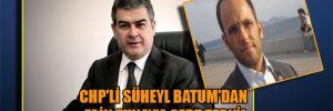 CHP'li Süheyl Batum'dan Faik Tunay'a sert tepki!