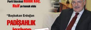 Koç: Erdoğan 'Padişahlık' istiyor