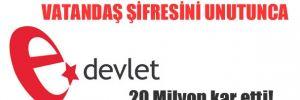 884 bin kişi e-devlet şifresini unuttu