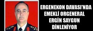 Ergenekon Davası'nda Emekli Orgeneral Ergin Saygun dinleniyor.