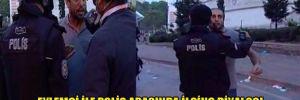 Eylemci ile polis arasında ilginç diyalog!