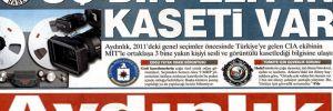 3 bin 'önemli Türk' CIA ve MİT'in kasetlerinde