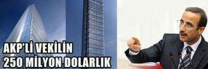 AKP'li vekilin 250 milyon $lık İngilizce Kulesi!