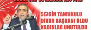Adana CHP'de kadının adı yok! Sezgin Tanrıkulu divanbaşkanı oldu, kadınlar unutuldu!