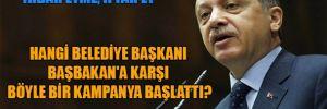 """""""İhbar etme, iftar et"""" Hangi belediye başkanı Başbakan'a karşı böyle bir kampanya başlattı?"""