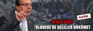 Atilla Kart: Uludere'de deliller hükümet eliyle karartılıyor