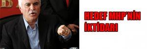 'Hedef MHP'nin iktidari'