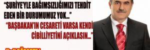 """İhsan Özkes; """"Başbakan önce kendi cibilliyetini açıklasın"""""""