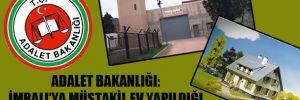 Adalet Bakanlığı: İmralı'ya müstakil ev yapıldığı iddiası gerçek dışıdır