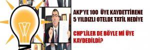 AKP'ye 100 üye kaydedene 5 yıldızlı otelde tatil hediye