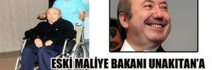 Eski Maliye Bakanı Unakıtan'a yarın böbrek nakledilecek