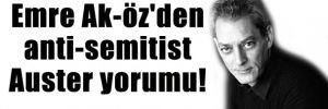Emre Ak-öz'den anti-semitist Auster yorumu!