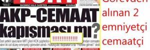 Emniyet'de AKP-Cemaat kapışması!