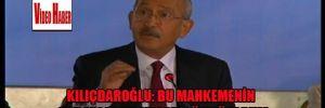 Kılıçdaroğlu:'Bu mahkemenin kararlarını meşru görmüyorum.'