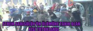 Ethem Sarısülük'ün ölümüne tanık olan kişi tutuklandı