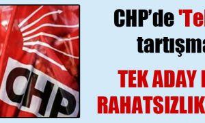 CHP'de 'Tek aday' tartışması… Tek aday eğilimi rahatsızlık yarattı!