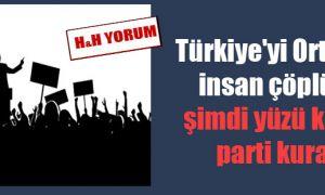 Türkiye'yi Ortadoğu'nun insan çöplüğü yaptı, şimdi yüzü kızarmadan parti kuracakmış