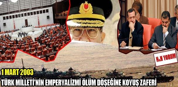 1 Mart 2003, Türk Milleti'nin emperyalizmi ölüm döşeğine koyuş zaferi