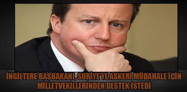 İngiltere Başbakanı, Suriye'ye askeri müdahale için milletvekillerinden destek istedi